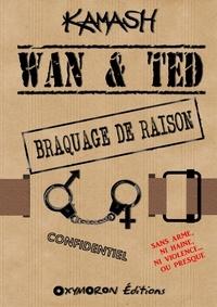 Kamash Kamash - Wan & Ted - Braquage de Raison.
