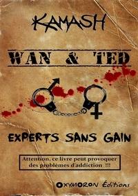 Kamash Kamash - Wan & Ted - Experts Sans Gain.