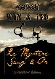 Kamash Kamash - Wan & Ted - Le Mystère Sang & Or.