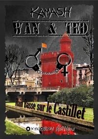 Kamash Kamash - Wan & Ted - Main Basse sur le Castillet.