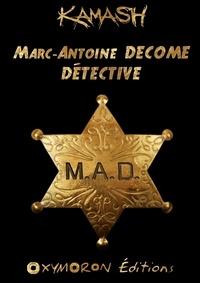 Kamash - Marc-Antoine DECOME - Détective.
