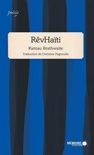 Kamau Brathwaite et Christine Pagnoulle - Rêvhaïti.