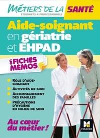 Kamel Abbadi et Hayat Abbadi - Aide-soignant en gériatrie et EHPAD en fiches mémos.