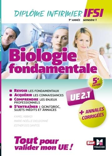 Kamel Abbadi et Marie-Noëlle Dieudonne - Biologie fondamentale UE 2.1 - Semestre 1 - Infirmier en IFSI - DEI - Préparation complète - 5e éd.