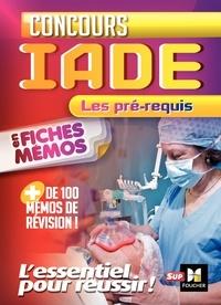 Concours IADE- Les pré-requis en fiches mémos - Kamel Abbadi |