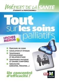 Kamel Abbadi et Marie Brunel - Tout sur les soins palliatifs en fiches mémos.