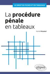 Kamel Aissaoui - La procédure pénale en tableaux.