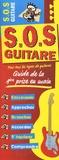 Kamel Chenaouy - SOS guitare - Guide de la première prise en main.