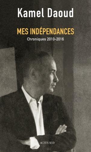 Mes indépendances - Format ePub - 9782330075217 - 9,99 €