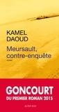 Kamel Daoud - Meursault, contre-enquête.