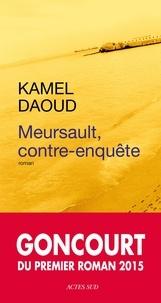 Téléchargement gratuit d'ebooks sur mobile Meursault, contre-enquête 9782330035150 PDF par Kamel Daoud