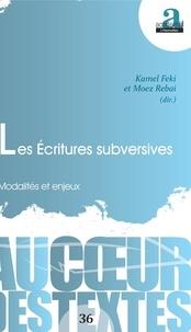 Kamel Feki et Moez Rebai - Les écritures subversives - Modalités et enjeux.