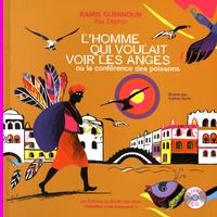 Kamel Guennoun - L'homme qui voulait voir les anges ou la conférence des poissons. 1 CD audio