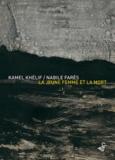 Kamel Khélif et Nabile Farès - La jeune fille et la mort.