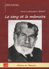 Kamel M'rad et Mohieddine M'rad - Le sang et la memoire.