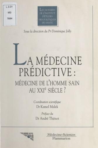 La médecine prédictive, médecine de l'homme sain au XXIe siècle ?
