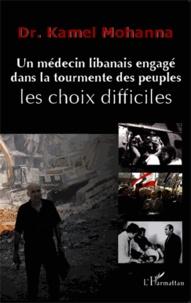 Un médecin libanais engagé dans la tourmente des peuples : les choix difficiles.pdf