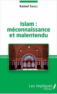 Kamel Smaïli - Islam : méconnaissance et malentendu.