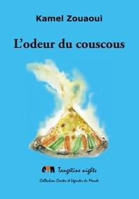 Kamel Zouaoui - L'odeur du couscous.