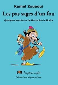 Kamel Zouaoui - Les pas sages d'un fou.