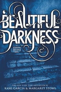Kami Garcia et Margaret Stohl - Beautiful Darkness.