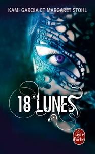 Kami Garcia et Margaret Stohl - Lunes Tome 3 : 18 Lunes.