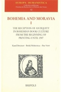 Kamil Boldan et Borek Neskudla - Bohemia and Moravia - Book 1, The Reception of Antiquity in Bohemian Book Culture from the Beginning of Printing until 1547.