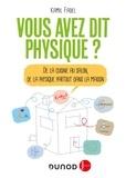 Kamil Fadel - Vous avez dit physique ? - De la cuisine au salon, de la physique partout dans la maison.