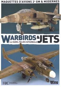Kamil Feliks Sztarbala - Warbirds & Jets - Maquettes d'avion 2e GM & modernes.