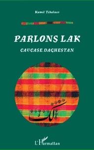 Kamil Tchalaev - Parlons lak - Caucase, Daghestan.