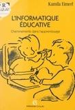 Kamila Eimerl et Michel Bacquès - L'informatique éducative - Cheminements dans l'apprentissage.