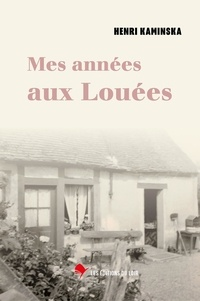 Kaminska-h - Mes années aux Louées.