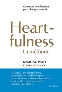 Kamlesh Patel et Joshua Pollock - La voie heartfulness.