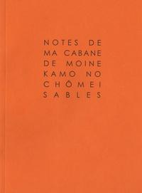 Kamo No Chômei - Notes de ma cabane de moine.