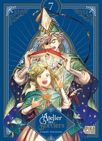 Kamome Shirahama - L'Atelier des Sorciers Tome 7 : Avec le carnet ciculaire des sorciers et 1 jaquette collector réversible.