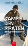 Kampf den Piraten - Mein Einsatz unter fremder Flagge.