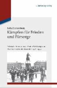 Kämpfen für Frieden und Fürsorge - Polnische Veteranen des Ersten Weltkriegs und ihre internationalen Kontakte, 1918-1939.