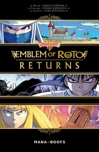 Kamui Fujiwara et Chiaki Kawamata - Dragon Quest - Emblem of Roto Returns.