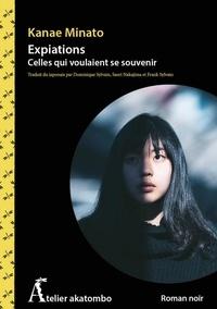 Pdf télécharger des ebooks Expiations  - Celles qui voulaient se souvenir  9782379270413 par Kanae Minato en francais