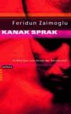 Kanak Sprak - 24 Mißtöne vom Rande der Gesellschaft.