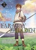 Kanata Yanagino - Far Away Paladin Tome 1 : .