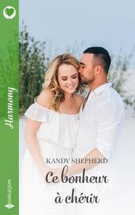 Kandy Shepherd - Ce bonheur à chérir.