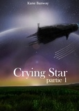 Kane Banway - Crying Star, Partie 1.
