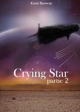 Kane Banway - Crying Star, Partie 2.