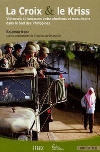 La Croix et le Kriss - Violences et rancoeurs entre chrétiens et musulmans dans le Sud des Philippines.pdf