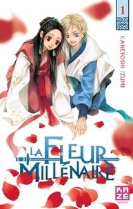 Kaneyoshi Izumi - La Fleur Millénaire Tome 1 : .