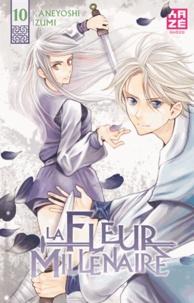 Kaneyoshi Izumi - La Fleur Millénaire Tome 10 : .