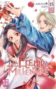 Kaneyoshi Izumi - La Fleur Millénaire Tome 15 : .