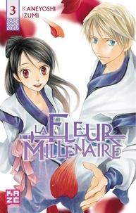 Kaneyoshi Izumi - La Fleur Millénaire Tome 3 : .