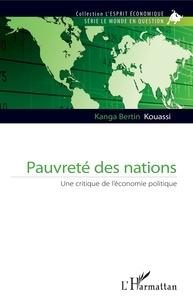 Kanga Bertin Kouassi - Pauvreté des nations - Une critique de l'économie politique.